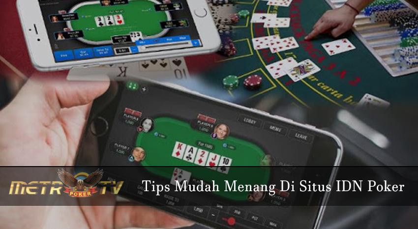 Tips-Mudah-Menang-Di-Situs-IDN-Poker